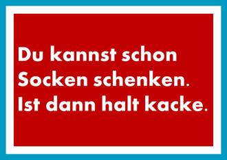 antetanni-sagt-was_Socken-schenken-ist-dann-halt-kacke