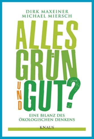 Buch_Alles-gruen-und-gut_Maxeiner-Miersch