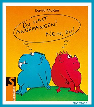 antetanni_Buch_Du-hast-angefangen-nein-du_David-McKee