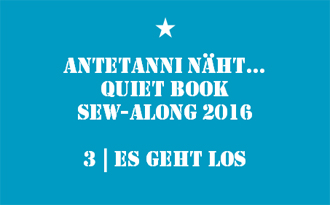 antetanni_Quiet-Book-Sew-Along_3_Es-geht-los