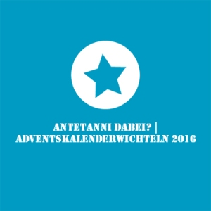 antetanni_adventskalenderwichteln-2016_2