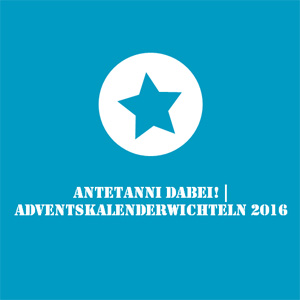 antetanni_adventskalenderwichteln-2016_dabei_q