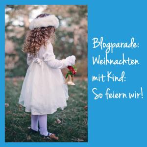 antetanni_blogparade_weihnachten-mit-kind-so-feiern-wir_2016