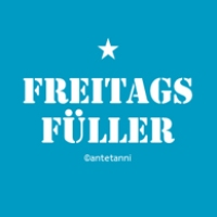 Freitags-Füller #485 | antetanni sagt was